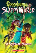 Fifth-Grade Zombies (Goosebumps SlappyWorld #14)