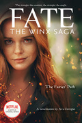 The Fairies' Path (Fate: The Winx Saga Tie-in Novel)