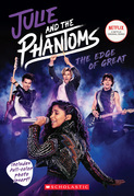 The Edge of Great (Julie and the Phantoms, Season One Novelization)