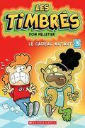 Les timbrés : N° 3 - Le cadeau mutant