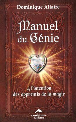 Manuel du Génie : À l'intention des apprentis de la magie