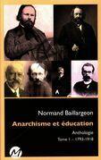 Anarchisme et éducation Anthologie 01 : 1793-1918