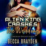 Alien King Crashes the Wedding