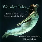Wonder Tales: Favorite Fairy Tales From Around the World
