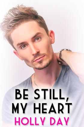 Be Still, My Heart