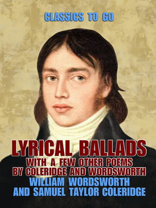 Lyrical Ballads, With a Few Other Poems by Coleridge and Wordsworth