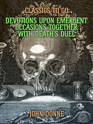 Devotions Upon Emergent Occasions: Together with Death's Duel