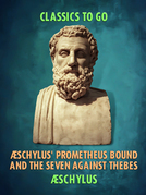Æschylus' Prometheus Bound and the Seven Against Thebes