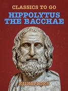 Hippolytus, The Bacchae