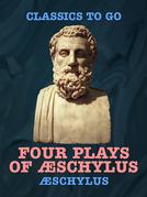 Four Plays of Æschylus