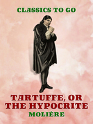 Tartuffe, Or, The Hypocrite
