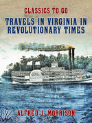 Travels in Virginia in Revolutionary Times