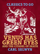 Venus Has Green Eyes and The Citadel of Death
