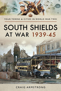 South Shields at War 1939–45