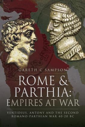 Rome and Parthia: Empires at War