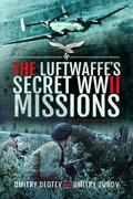 The Luftwaffe's Secret WWII Missions