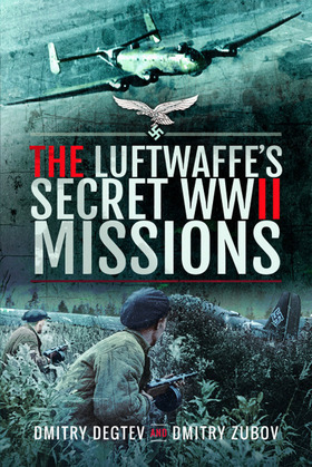 The Luftwaffe's Secret WWII Missions