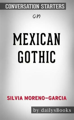 Mexican Gothic by Silvia Moreno-Garcia: Conversation Starters