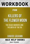 Workbook for Killers of the Flower Moon: The Osage Murders and the Birth of the FBI by David Grann