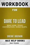 Workbook for Dare to Lead: Brave Work. Tough Conversations. Whole Hearts by Brené Brown
