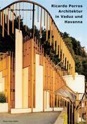 Ricardo Porros Architektur in Vaduz und Havanna