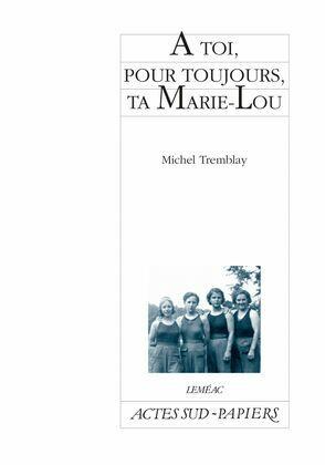 À toi, pour toujours, ta Marie-Lou