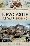 Newcastle at War 1939–45