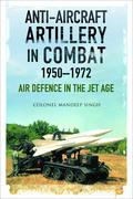 Anti-Aircraft Artillery in Combat, 1950–1972