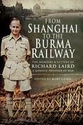 From Shanghai to the Burma Railway