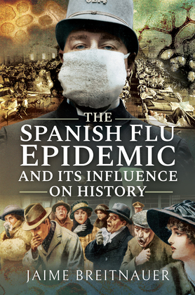 The Spanish Flu Epidemic and its Influence on History