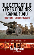 The Battle of the Ypres-Comines Canal 1940