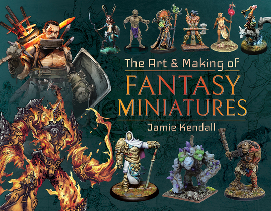 The Art & Making of Fantasy Miniatures