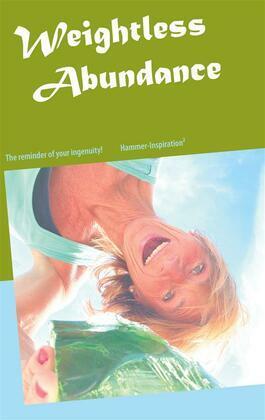 The Weightless Philosophy of Abundance