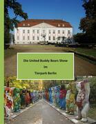 Die United Buddy Bears Show im Tierpark Berlin