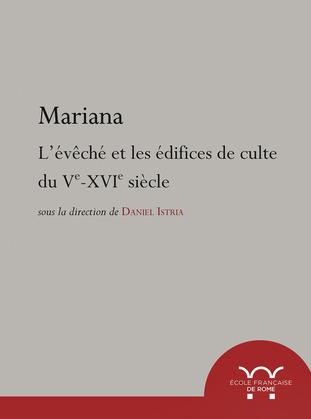 Mariana. L'évêché et les édifices de culte du Ve au XVIe siècle