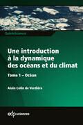Une introduction à la dynamique  des océans et du climat - Tome 1 Océan