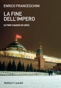 La fine dell'impero. Ultimo viaggio in URSS