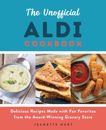 The Unofficial ALDI Cookbook