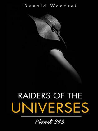 Raiders of the Universes