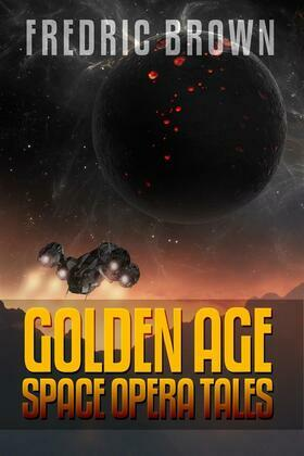 Fredric Brown: Golden Age Space Opera Tales