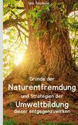 Gründe der Naturentfremdung und Strategien der Umweltbildung dieser entgegenzuwirken