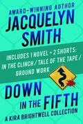 Down in the Fifth: A Kira Brightwell Collection