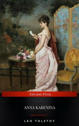 Anna Karenina: Illustrated (The Evergreen Classics)