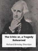 The Critic: or, a Tragedy Rehearsed