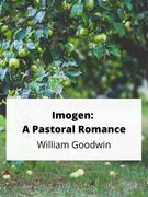 Imogen: A Pastoral Romance