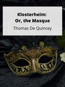 Klosterheim: Or, The Masque
