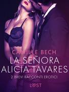 La señora Alicia Tavares - 2 brevi racconti erotici