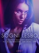 Sogni lesbo - 8 brevi racconti erotici in collaborazione con Erika Lust
