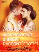 Un capo straordinario - 3 brevi racconti erotici