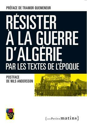 Résister à la guerre d'Algérie par les textes de l'époque